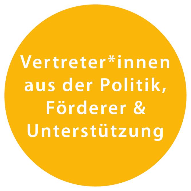 Vertreter*innen aus der Politik, Förderer & Unterstützung